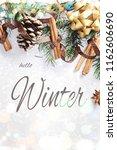 winter holidays composition.... | Shutterstock . vector #1162606690