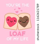 you re the loaf of my life ... | Shutterstock .eps vector #1162621789