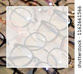 white frame on fashion glasses... | Shutterstock . vector #1162661566