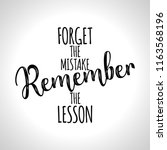 forget the mistake  remember... | Shutterstock .eps vector #1163568196