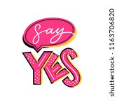 typography slogan say yes.... | Shutterstock .eps vector #1163706820