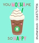 you mocha me so happy ... | Shutterstock .eps vector #1163717956