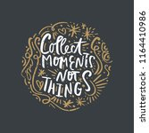 collect moments  not things.... | Shutterstock .eps vector #1164410986