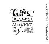 coffee is always a good idea... | Shutterstock .eps vector #1164815746