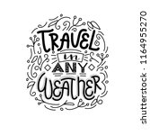 hand lettering   travel in any... | Shutterstock .eps vector #1164955270