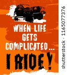 when life gets complicated i... | Shutterstock .eps vector #1165077376