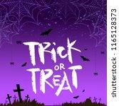 halloween quote. trick or treat.... | Shutterstock .eps vector #1165128373