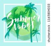 summer vibes. calligraphic... | Shutterstock .eps vector #1165804033