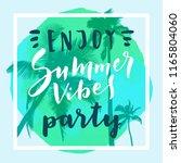 enjoy summer vibes party.... | Shutterstock .eps vector #1165804060