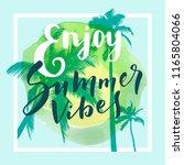 enjoy summer vibes.... | Shutterstock .eps vector #1165804066