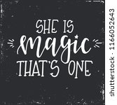 she is magic that is one hand... | Shutterstock .eps vector #1166052643