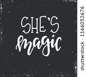 she is magic hand drawn... | Shutterstock .eps vector #1166052676