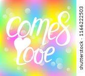 nice postcard love comes ... | Shutterstock .eps vector #1166222503