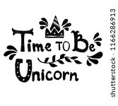 time to be unicorn   hand drawn ... | Shutterstock .eps vector #1166286913