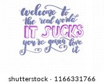 """welcome to the real world it... 