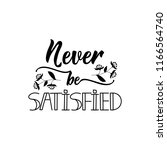 never be satisfied. lettering.... | Shutterstock .eps vector #1166564740