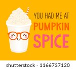 you had me at pumpkin spice ... | Shutterstock .eps vector #1166737120