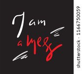 i am a mess   simple inspire... | Shutterstock .eps vector #1166750059