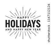 happy holidays and happy new... | Shutterstock .eps vector #1167112126