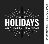 happy holidays and happy new... | Shutterstock .eps vector #1167221926
