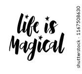life is magical  handdrawn...   Shutterstock .eps vector #1167508630