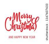 merry christmas and happy new... | Shutterstock . vector #1167607633