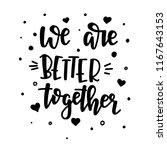 we are better together hand... | Shutterstock .eps vector #1167643153