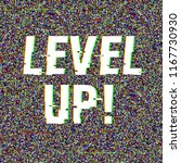 level up glitch text. anaglyph... | Shutterstock .eps vector #1167730930