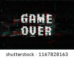 game over  screen message ... | Shutterstock .eps vector #1167828163