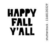happy fall y'all   hand drawn... | Shutterstock .eps vector #1168130329