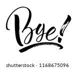 bye lettering. handwritten... | Shutterstock .eps vector #1168675096