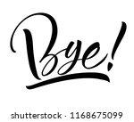 bye lettering. handwritten... | Shutterstock .eps vector #1168675099