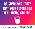 fitness motivation quote   Shutterstock . vector #1170430459