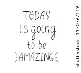 today is going to be amazing... | Shutterstock .eps vector #1170767119