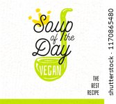 soup of the day  vegan  sketch... | Shutterstock .eps vector #1170865480