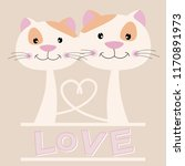 lovely two cats with text love... | Shutterstock .eps vector #1170891973
