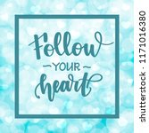 follow your heart. motivational ... | Shutterstock .eps vector #1171016380