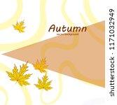 maple leaves autumnal vector... | Shutterstock .eps vector #1171032949