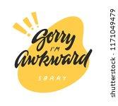 'sorry i'm awkward' hand...   Shutterstock .eps vector #1171049479
