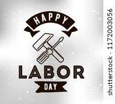 happy labor day. vector logo.... | Shutterstock .eps vector #1172003056