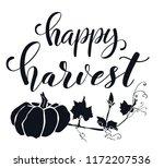 hand drawn lettering harvest... | Shutterstock .eps vector #1172207536