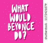 what would beyonce do  sticker... | Shutterstock .eps vector #1172421079