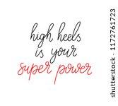 high heels is your super power. ... | Shutterstock .eps vector #1172761723