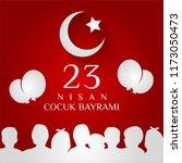 23 nisan cumhuriyet bayrami.... | Shutterstock .eps vector #1173050473