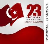23 nisan cumhuriyet bayrami.... | Shutterstock .eps vector #1173050476