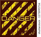danger warning grunge banner... | Shutterstock . vector #1173095716