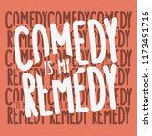 comedy is my remedy idea  logo... | Shutterstock .eps vector #1173491716