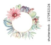 watercolor cactuses circle... | Shutterstock . vector #1173922126