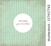 grunge blue vintage card  plaid ...   Shutterstock .eps vector #117417763