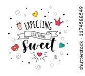 expecting something sweet.... | Shutterstock . vector #1174588549
